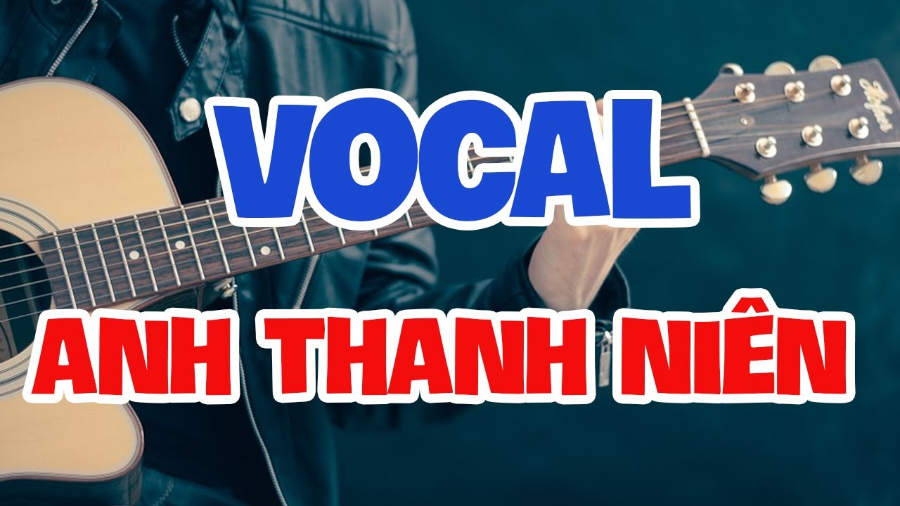 Anh Thanh Niên Vocal Acapella - Huy R