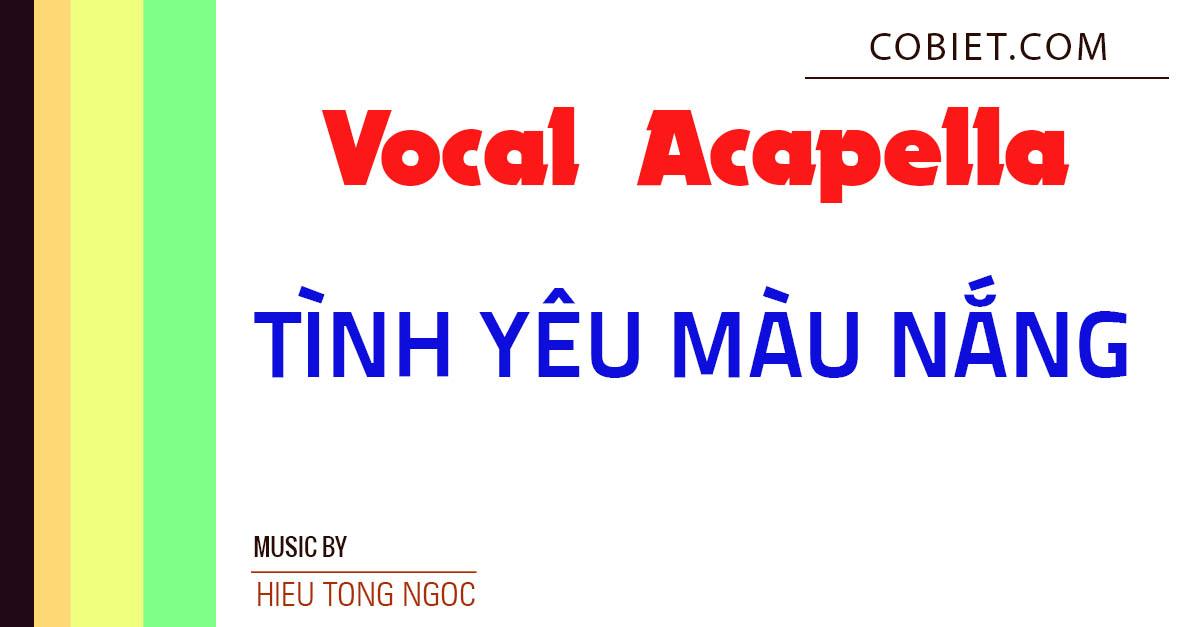 Acapella Vocal Tình Yêu Màu Nắng - Đoàn Thúy Trang, BigDaddy